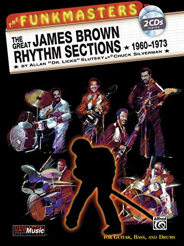 (The Funkmasters -- The Great James Brown Rhythm Sections 1960-1973: For Guitar, Bass and Drums, Book & 2 CDs (Manhattan Music Publications))