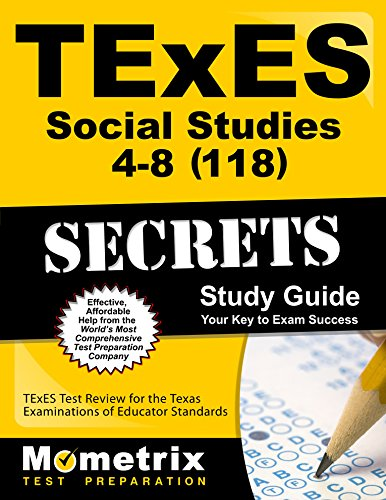 TExES Social Studies 4-8 (118) Secrets Study Guide: TExES Test Review for the Texas Examinations of Educator Standards