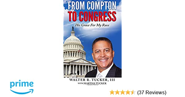 From Compton To Congress: His Grace For My Race (The Walter