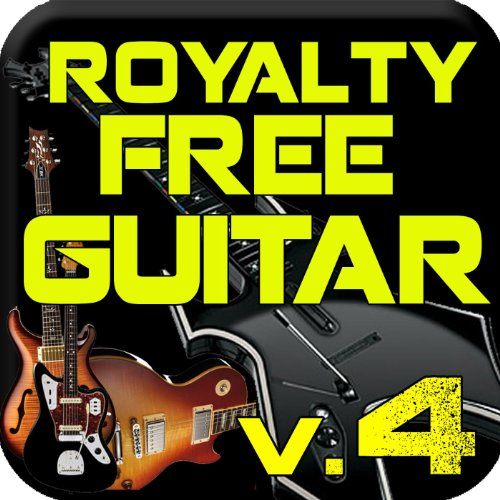 (Royalty Free Guitar, Vol. 4: Samples, Loops, and Riffs)