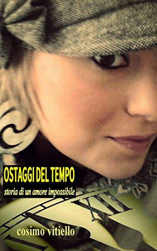 Ostaggi del tempo (Italian Edition)
