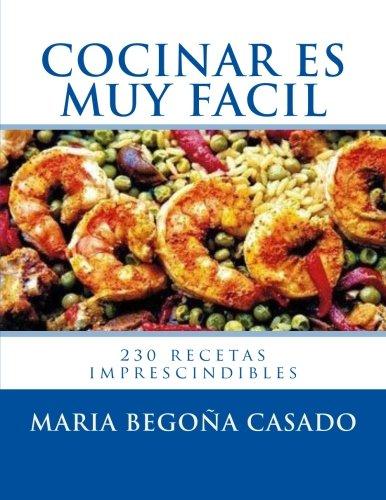 Cocinar es muy Facil: (230 recetas imprescindibles) (Spanish Edition)