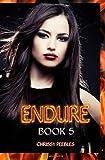 Endure - Book 5, Chrissy Peebles, 1494923521