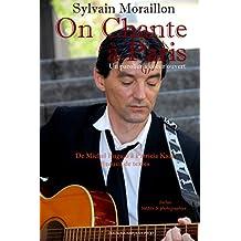 On Chante à Paris: Recueil de textes & photographies (French Edition)