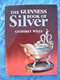 The Guinness Book of Silver, Geoffrey Wills, 0851122221