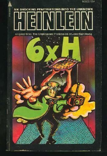 X H Six Shocking Penetrations Into The Unknown Robert A - Heinlein us map
