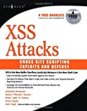 By Seth Fogie - Cross Site Scripting Attacks: XSS Exploits and Defense
