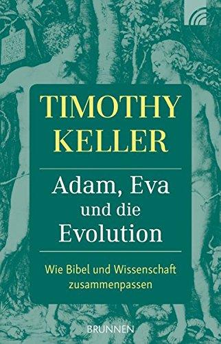 Adam, Eva und die Evolution: Wie Bibel und Wissenschaft zusammenpassen
