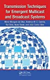 Transmission Techniques for Emergent Multicast and Broadcast Systems, Mario Marques Da Silva and Americo Correia, 1439815933