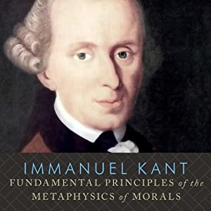 Fundamental Principles of the Metaphysics of Morals Audiobook