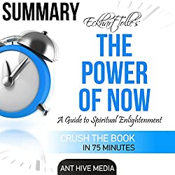 Summary of Eckhart Tolle's The Power of Now: A Guide to Spiritual Enlightenment