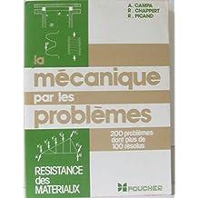 Résistance des matériaux (La mécanique par les problèmes 200 problèmes dont plus de 100 résolus)