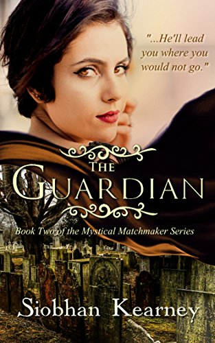 The Guardian (The Mystical Matchmaker Book 2)