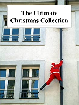The Ultimate Christmas Collection by [Various Authors]