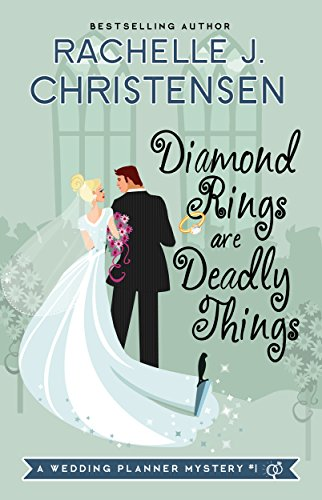 - Diamond Rings Are Deadly Things (Wedding Planner Mysteries Book 1)