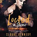 Locked in Silence: Pelican Bay, Book 1 Audiobook by Sloane Kennedy Narrated by Michael Pauley