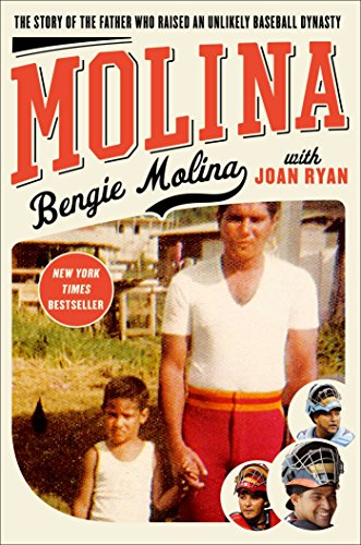 Molina: The Story of the Father Who Raised an Unlikely Baseball Dynasty