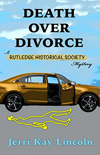 Death over Divorce (A Rutledge Historical Society Cozy Mystery Book 2) by [Lincoln, Jerri Kay]