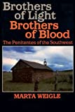 Brothers of Light, Brothers of Blood, Marta Weigle, 0941270580