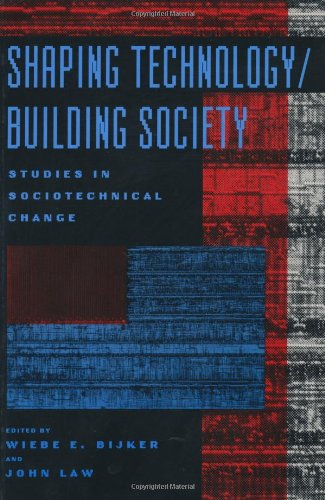 Shaping Technology / Building Society: Studies in Sociotechnical Change (Inside Technology)
