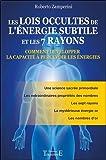 Les lois occultes de l'énergie subtile et les 7 rayons - Comment développer la capacité à percevoir les énergies