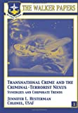 Transnational Crime and the Criminal-Terrorist Nexus - Synergies and Corporate Trends, Jennifer Hesterman, 1478380969