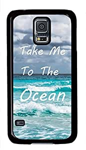 Beach Quote Take Me To The Ocean Theme Hard Back Cover Case For Samsung Galaxy S5 I9600 Case