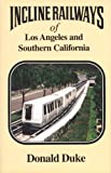 Incline Railways of Los Angeles and Southern California, Donald Duke, 0870951149