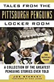 img - for Tales from the Pittsburgh Penguins Locker Room: A Collection of the Greatest Penguins Stories Ever Told (Tales from the Team) book / textbook / text book