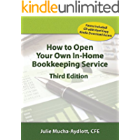 How to Open Your Own In-Home Bookkeeping Service 3rd Edition