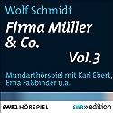 Firma Müller & Co. 3 Hörspiel von Wolf Schmidt Gesprochen von: Karl Ebert, Max Strecker, Erna Fassbinder