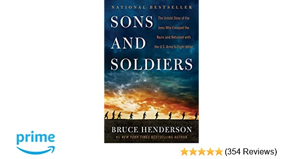 Sons and Soldiers: The Untold Story of the Jews Who Escaped