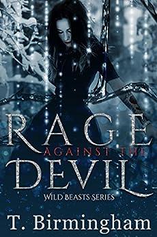 Rage Against the Devil (Wild Beasts Series Book 3) (English Edition) por [Birmingham, T.]