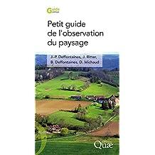 Petit guide de l'observation du paysage (Guide pratique) (French Edition)