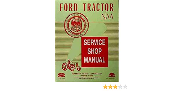 1953 1954 1955 ford naa golden jubilee farm tractor repair shop rh amazon com 1953 Ford Tractor Wiring Diagram 1953 Ford Jubilee Tractor Parts