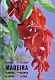 Front cover for the book Madeira – Plants and Flowers by António da Costa