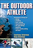 The Outdoor Athlete, Doug Schurman and Courtenay Schurman, 0736076115