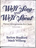 img - for We'll Sing and We'll Shout (Hymn Arrangements for Choir) Volume 2 book / textbook / text book