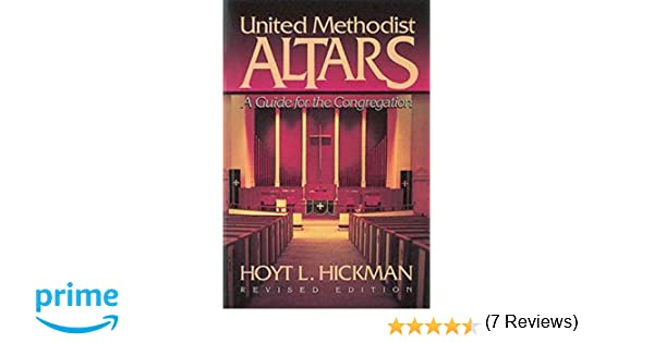 United methodist altars a guide for the congregation revised united methodist altars a guide for the congregation revised edition hoyt l hickman 9780687005628 amazon books fandeluxe Gallery