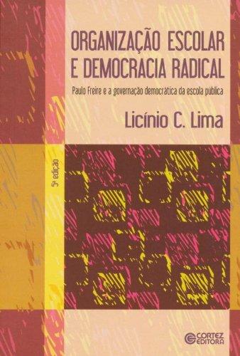 Organização Escolar e Democracia Radical. Paulo Freire e a Governação Democrática da Escola Pública