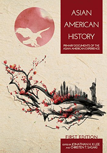 Asian American History: Primary Documents of the Asian American Experience