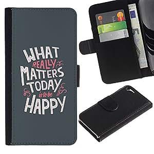 iKiki Tech / Cartera Funda Carcasa - Happiness Today Matter Quote Positive - Apple iPhone 5 / 5S