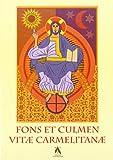 Fons et Culmen Vitae Carmelitanae : Proceedings of the Carmelite Liturgical Seminar. S. Felice Del Benaco 13 June 2006, Kevin Alban, 8872881013