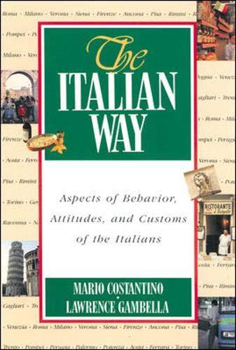 The Italian Way: Aspects of Behavior, Attitudes, and Customs of the Italians