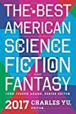Best American Sciences - The Best American Science Fiction and Fantasy 2017 Review