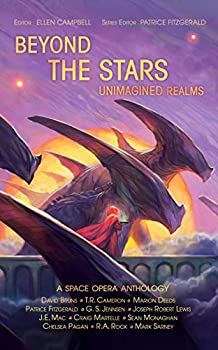 Beyond the Stars: Unimagined Realms edited by Ellen Campbell and Patrice Fitzgerald