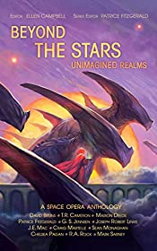 Beyond the Stars: Unimagined Realms: a space opera anthology