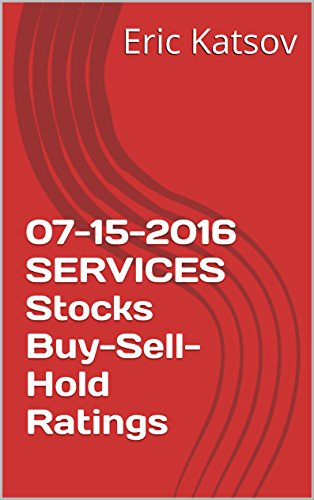 Download PDF 07-15-2016 SERVICES Stocks Buy-Sell-Hold Ratings