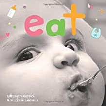 Eat: A board book about mealtime (Happy Healthy Baby)