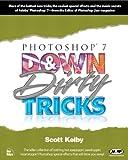 Photoshop 7 down and Dirty Tricks, Scott Kelby, 0735712379